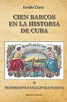 Historia de Cuba En Cien Barcos