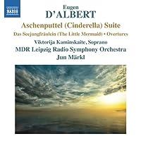 ダルベール:組曲「シンデレラ」Op.38 他