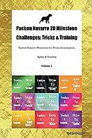 Pachon Navarro 20 Milestone Challenges: Tricks & Training Pachon Navarro Milestones for Tricks, Socialization, Agility & Training Volume 1