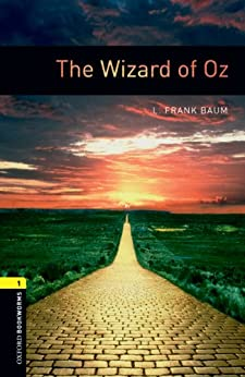 [Baum, L. Frank]のThe Wizard of Oz Level 1 Oxford Bookworms Library (English Edition)