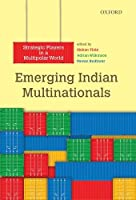 Emerging Indian Multinationals: Strategic Players in a Multipolar World
