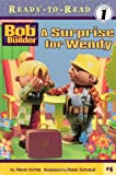 A Surprise for Wendy (Bob the Builder Ready-to-Read)