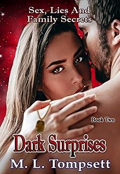 [Tompsett, M. L.]のDark Surprises: Sex, Lies And Family Secrets - Book Two (English Edition)