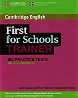 First for Schools Trainer Six Practice Tests without Answers (Authored Practice Tests)