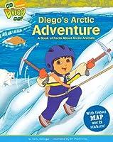 "Go Diego Go: Diegos Arctic Adventure (""Go Diego Go!"")"