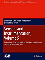 Sensors and Instrumentation, Volume 5: Proceedings of the 35th IMAC, A Conference and Exposition on Structural Dynamics 2017 (Conference Proceedings of the Society for Experimental Mechanics Series)