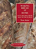 Making Bread at Home: Aroma, Goodness, and Recipes (The English Kitchen)