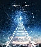 Aqua Timez FINAL LIVE「last dance」(特典なし)