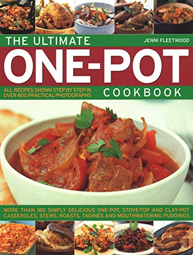 The Ultimate One-Pot Cookbook: More Than 180 Simpl...