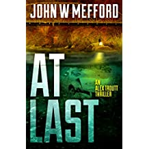 AT LAST (An Alex Troutt Thriller Book 6)