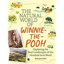 The Natural World of Winnie-the-Pooh: A Walk Through the Forest that Inspired the Hundred Acre Wood