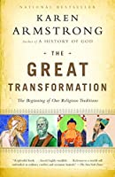 The Great Transformation: The Beginning of Our Religious Traditions by Karen Armstrong(2007-04-10)