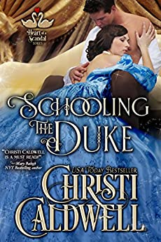 Schooling the Duke (The Heart of a Scandal Book 1) by [Caldwell, Christi]