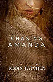 Chasing Amanda: A Finding Amanda Prequel by [Patchen, Robin]
