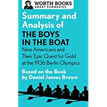 Summary and Analysis of The Boys in the Boat: Nine Americans and Their Epic Quest for Gold at the 1936 Berlin Olympics: Based on the Book by Daniel James Brown
