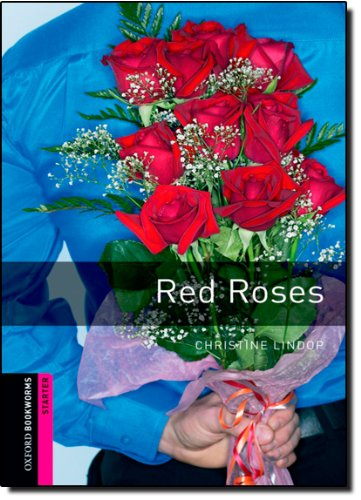 Red Roses (Oxford Bookworms Starter; Human Interest)の詳細を見る