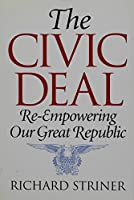 The Civic Deal: Re-Empowering Our Great Republic