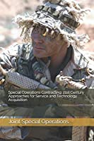 Special Operations Contracting: 21st Century Approaches  for Service and Technology Acquisition
