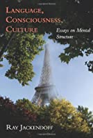 Language Consciousness Culture: Essays on Mental Structure (Jean Nicod Lectures)【洋書】 [並行輸入品]