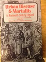 Urban Disease and Mortality in Nineteenth Century England