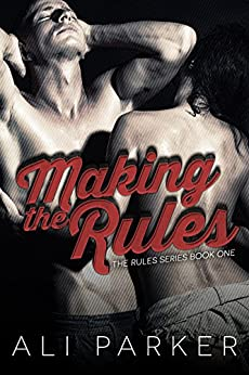 Making the Rules by [Parker, Ali]