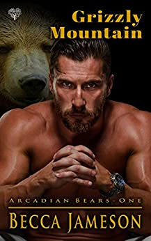 Grizzly Mountain (Arcadian Bears Book 1) by [Jameson, Becca]