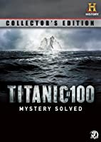 Titanic at 100: Mystery Solved Collector's Ed [DVD] [Import]
