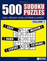 500 Sudoku Puzzles Easy, Medium, Hard, Extreme and Expert: Sudoku Puzzle Book for Adults with Solutions
