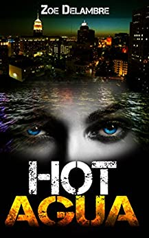 Hot Agua (The Salt Tales Book 1) by [Delambre, Zoe]