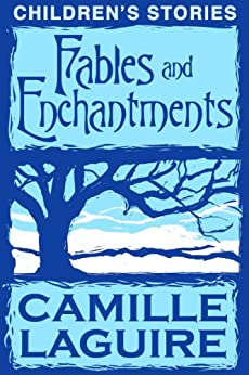 Fables and Enchantments by [LaGuire, Camille]