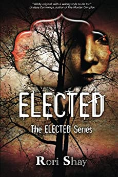 Elected (The Elected Series Book 1) by [Shay, Rori]