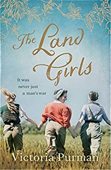 The Land Girls by [Purman, Victoria]