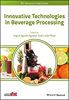 Innovative Technologies in Beverage Processing (IFST Advances in Food Science)
