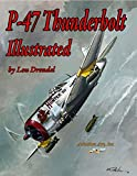 P-47 Thunderbolt Illustrated (The Illustrated Series of Military Aircraft)
