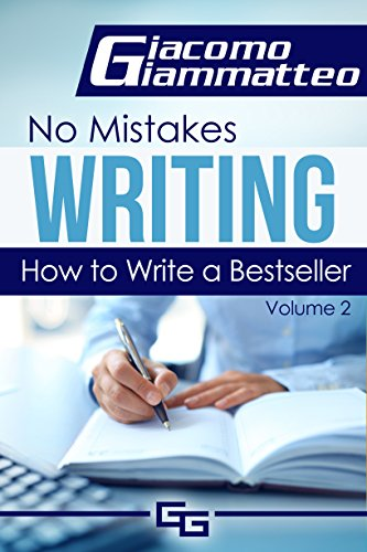 How to Write a Bestseller: No Mistakes Writing, Volume II