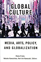 Global Culture: Media, Arts, Policy, and Globalization by Unknown(2002-03-17)