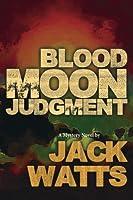 Blood Moon Judgment: A Mystery Novel