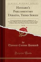 Hansard's Parliamentary Debates, Third Series, Vol. 323: Commencing with the Accession of William IV.; 51 Victoriae, 1888; Comprising the Period from the Second Day of March, 1888, to the Twenty-First Day of March, 1888 (Classic Reprint)
