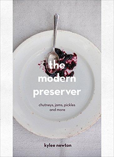 The Modern Preserver: Chutneys, Pickles, Jams and More (English Edition)