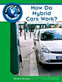 How Do Hybrid Cars Work? (Science in the Real World)