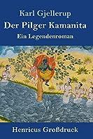 Der Pilger Kamanita (Grossdruck)