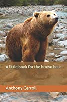 A little book for the brown bear