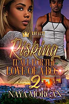 Risking It All For The Love Of A Boss 2 by [Morgan, Naya]