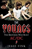 The Youngs: The Brothers Who Built AC/DC [Paperback] [Dec 21, 2014] Jesse Fink