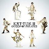 KAT-TUN III-QUEEN OF PIRATES-