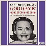 Goodbye, Boys, Goodbye!