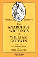 The Anarchist Writings of William Godwin