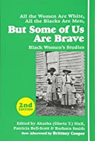 But Some of Us Are Brave: Black Women's Studies by Unknown(2015-09-01)