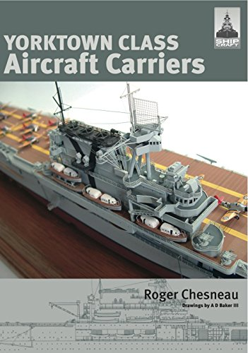 Yorktown Class Aircraft Carriers (ShipCraft Series)