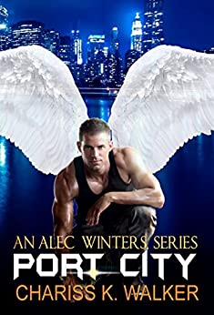 Port City (An Alec Winters Series Book 3) by [Walker, Chariss K.]